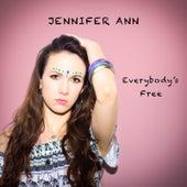 Everybody's Free (To Feel Good) by Jennifer Ann