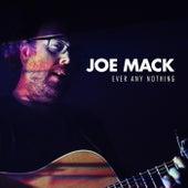 Ever Any Nothing de Joe Mack