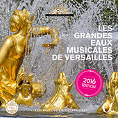 Les grandes eaux musicales de Versailles (2016 Edition) de Various Artists