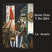 La Jungla by Jesus Diaz Y Su QBA