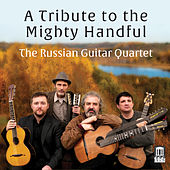 A Tribute to the Mighty Handful by Russian Guitar Quartet