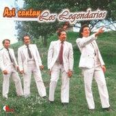 Así Cantan los Legendarios by Los Legendarios