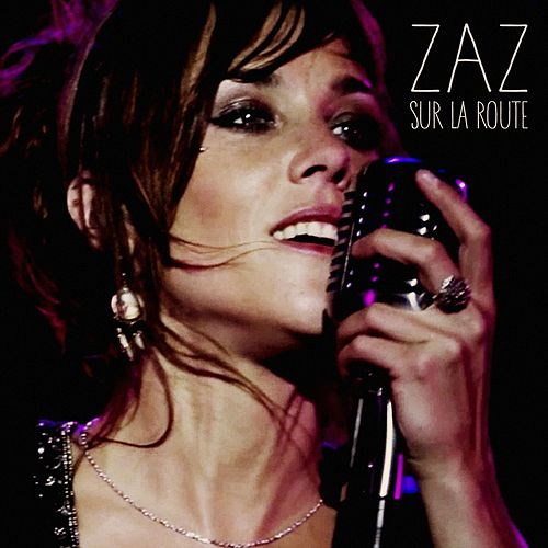Sur la route by ZAZ