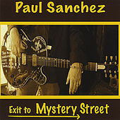 Exit to Mystery Street de Paul Sanchez