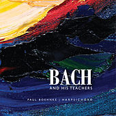 Bach and His Teachers by Paul Boehnke