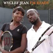 I'm Ready by Wyclef Jean