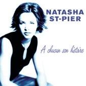 A Chacun Son Histoire by Natasha St-Pier