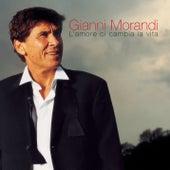 L'Amore Ci Cambia La Vita by Gianni Morandi