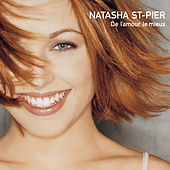 De L' Amour Le Mieux de Natasha St-Pier