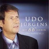 Mit 66 Jahren - was wichtig ist by Udo Jürgens