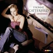 Unterwegs von Yvonne Catterfeld