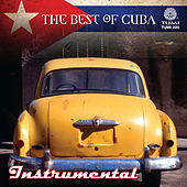 The Best Of Cuba: Instrumental by Various Artists