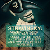 Stravinsky: Orchestral Works - Petrushka Suite, Concerto for Piano and Wind Instruments and Symphony in Three Movements by Moscow Radio Symphony Orchestra