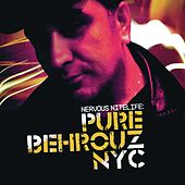 Nervous Nitelife: Pure Behrouz NYC by Alex Neri