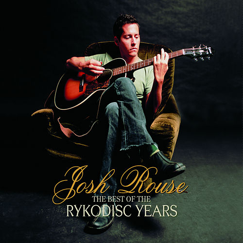 The Best Of The Rykodisc Years by Josh Rouse