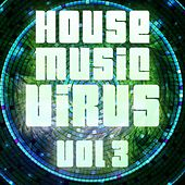 House Music Virus, Vol. 3 - EP by Various Artists