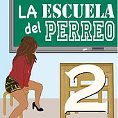 La Escuela del Perreo - Lesson 2 by Various Artists