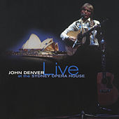 Live At The Sydney Opera House by John Denver