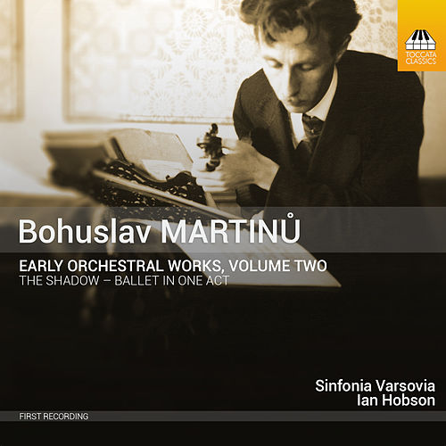 Martinů: Early Orchestral Works, Vol. 2 by Various Artists