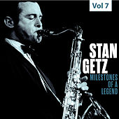 Milestones of a Legend - Stan Getz, Vol. 7 by Various Artists