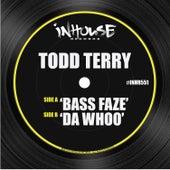 Bass Faze / Da Whoo by Todd Terry