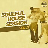 Soulful House Session, Vol. 3 by Various Artists
