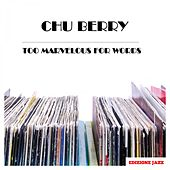Too Marvelous For Words von Chu Berry