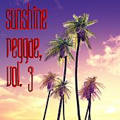 Sunshine Reggae, Vol. 3 by Various Artists