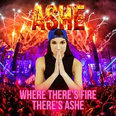 Where There's Fire, There's Ashe von Ashe