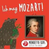 Ich mag Mozart! (Menuetto Kids - Klassik für Kinder) von Menuetto Kids - Klassik für Kinder