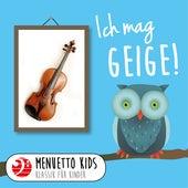 Ich mag Geige! (Menuetto Kids - Klassik für Kinder) von Menuetto Kids - Klassik für Kinder