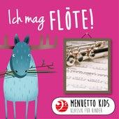 Ich mag Flöte! (Menuetto Kids - Klassik Für Kinder) von Menuetto Kids - Klassik für Kinder