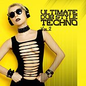 Ultimate Dub Style Techno, Vol. 2 by Various Artists
