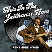 He's in the Jailhouse Now - Remember When by Various Artists