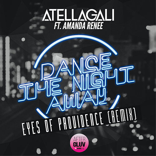Dance The Night Away (Eyes Of Providence Remix) de AtellaGali