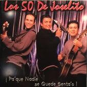 !Pa'que Nadie Se Quede Senta'o! by Los 50 De Joselito
