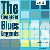 The Greatest Blues Legends - Sonny Boy Williamson, Albert King, Vol. 3 by Various Artists