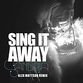 Sing It Away (Alex Mattson Remix) von Sandhja