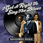 I Got a Right to Sing the Blues - Remember When de Various Artists