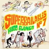 Super Bailables, No. 7 de Hugo Blanco
