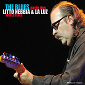 The Blues Parte Dos: World Blues by Litto Nebbia