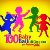100 Baby balli di gruppo per l'estate 2014 di Various Artists