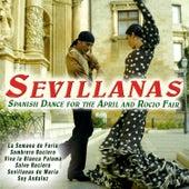 Sevillanas. Spanish Dance for the April and Rocio Fair de Various Artists