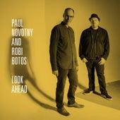 Look Ahead by Robi Botos