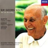 The Last Recording - Bartók: Cantata Profana / Kodály: Psalmus Hungaricus / Weiner: Serenade de Sir Georg Solti