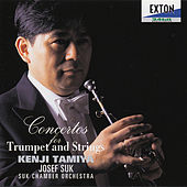 Concertos for Trumplet and Strings: Kenji Tamiya & Suk Chamber Orchestra by Suk Chamber Orchestra
