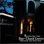 Romantic Jazz Piano Solo - Star Closed Lover by Various Artists
