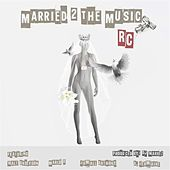 Married 2 the Music (feat. Marlo D, Jamall Anthony, A. Jermaine & Walt Anderson) by RC