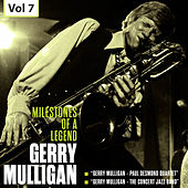 Milestones of a Legend - Gerry Mulligan, Vol. 7 by Various Artists