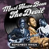 Must of Been the Devil - Remember When by Various Artists